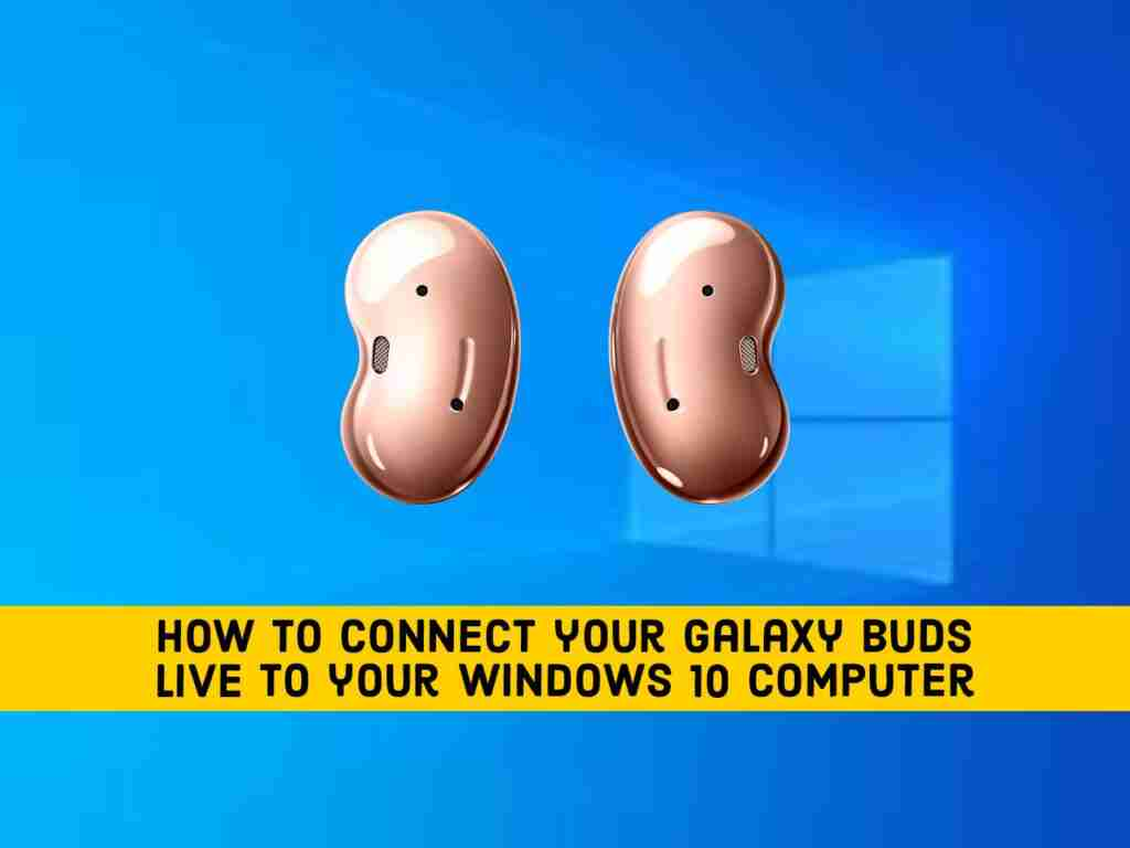 Adobe Post 20210520 2315210.6103101751215427 compress95 How to Connect Galaxy Buds Live to your Windows 10 Computer