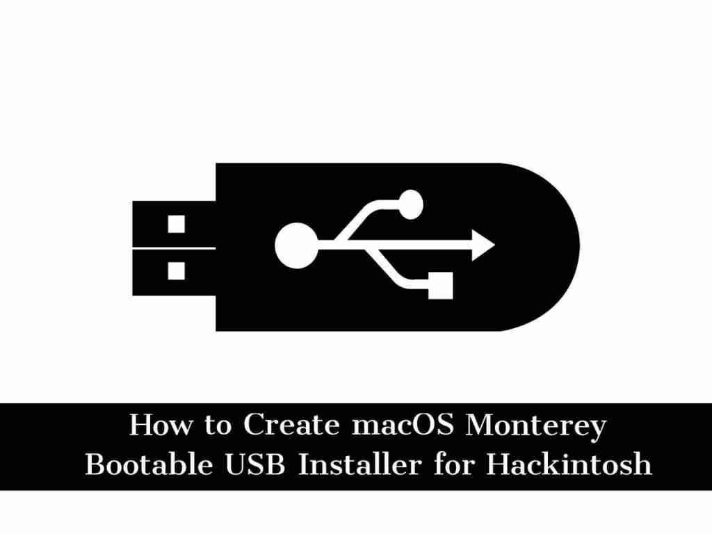 Adobe Post 20210615 1334590.8772217458146957 compress24 How to Create macOS Monterey Bootable USB Installer for Hackintosh