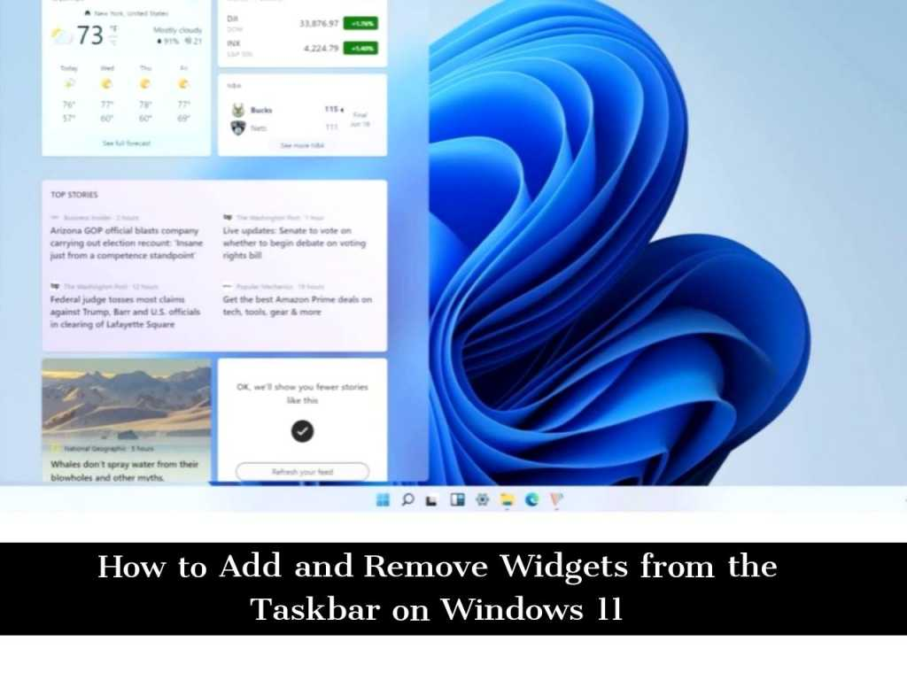Adobe Post 20210626 1056290.3931723321460967 compress39 How to Add and Remove Widgets from the Taskbar on Windows 11 PC