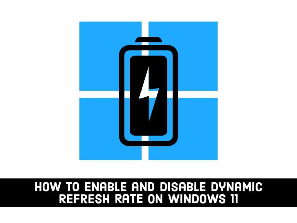 Adobe Post 20210701 1248340.34992730008304374 compress29 How to Enable and Disable Dynamic Refresh Rate in Windows 11